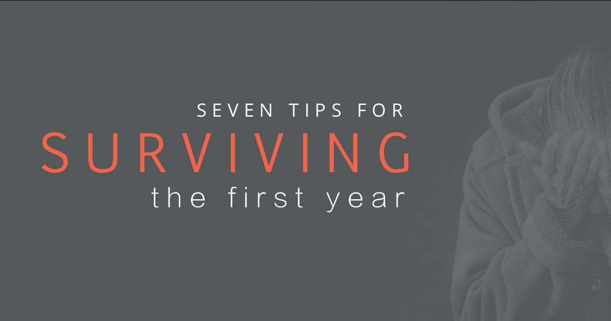 7 tips for surviving the first year