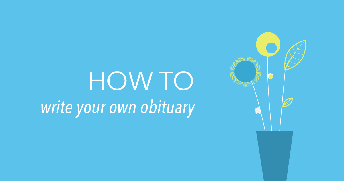 How to write your own obituary compressed