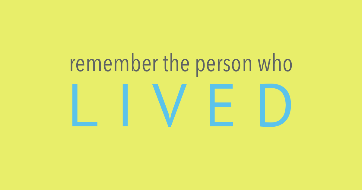 Remember person lived