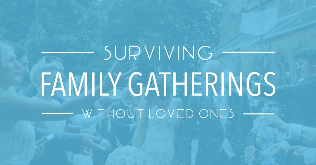 Surviving family gatherings