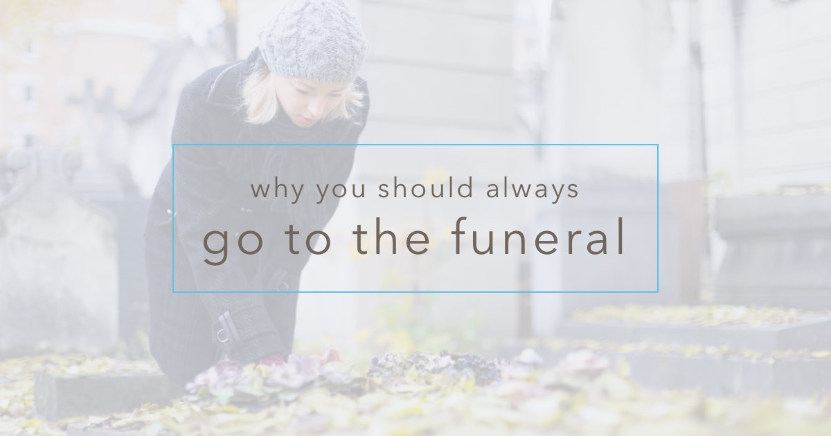 Why go to funeral