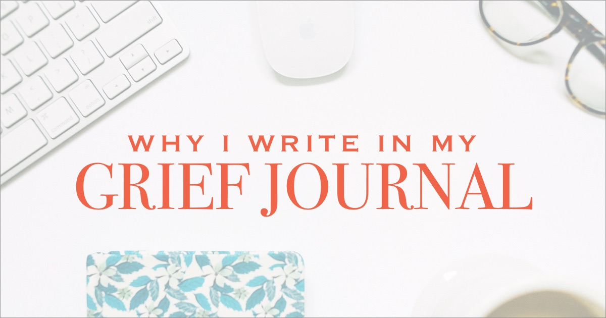 Why i write in my grief journal