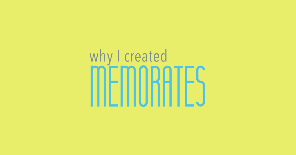 Why i created memorates